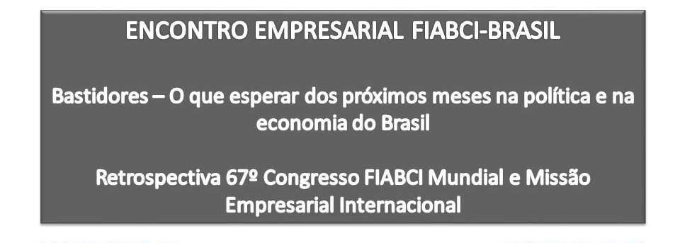 Dia 27/7, encontro empresarial destacou a crise político-econômica e fez retrospectiva do Congresso FIABCI Mundial e de Missão Empresarial a Cuba, Panáma e Canadá